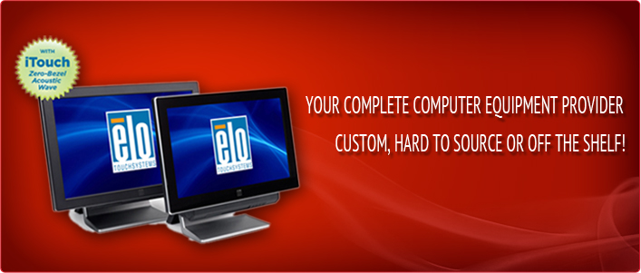 Your Complete Computer Equipment Provider, Custom, Hard to Source or Off the Shelf!